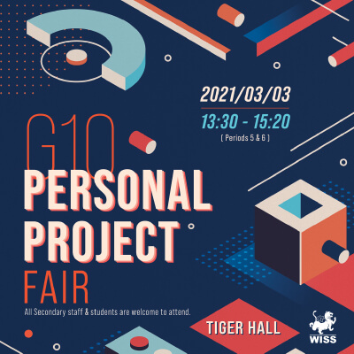 G10 Personal Project Fair @ Tiger Hall, WISS Campus